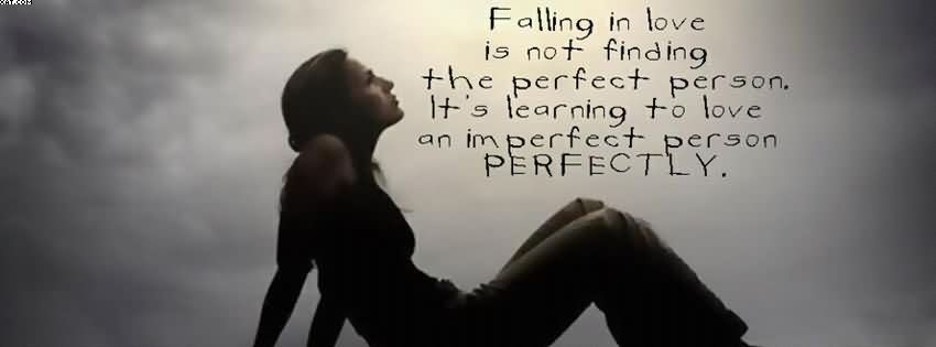 Falling In Love Is Not Finding The Perfect Person. Itu0027s Learning To Love An  Imperfectly