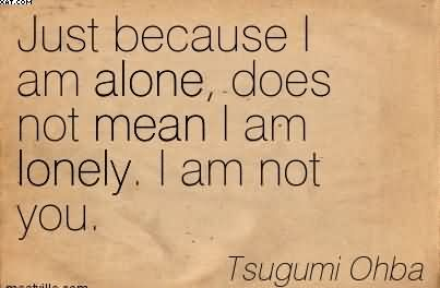 Alone Quotes Images (1730 Quotes) - Page 97 ← QuotesPictures.com