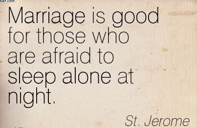 Marriage Is Good For Those Who Are Afraid To Sleep Alone At ...