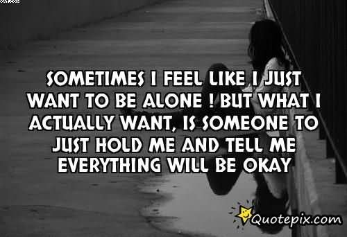 I Want Be Alone Quotes: Alone Quotes Images (1730 Quotes)