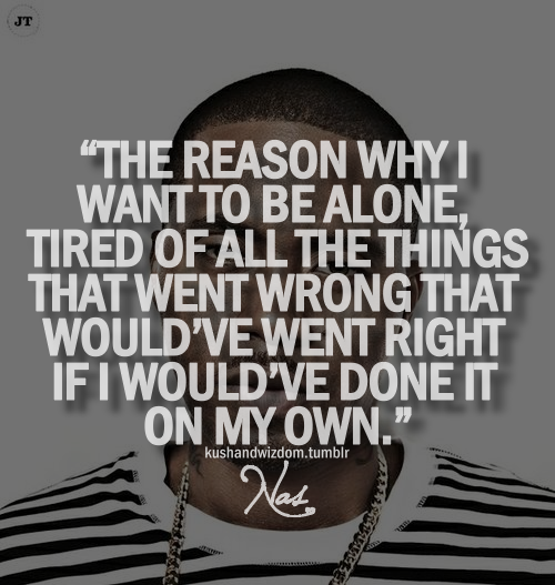 The Reason Why I Want To Be Alone, Tired Of All The Things ...