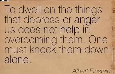 Einstein Quotes the Thing That Angers