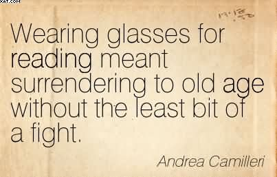 Wearing Glasses For Reading Meant Surrendering To Old Age