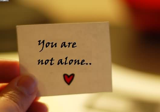 You Are Not Alone - Tiny Buddha
