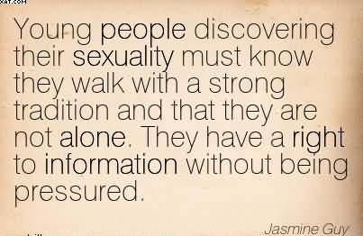 Young People Discovering Their Sexuality Must Know They Walk With A Strong Tradition And That They Are Not Alone… - Jasmine Guy