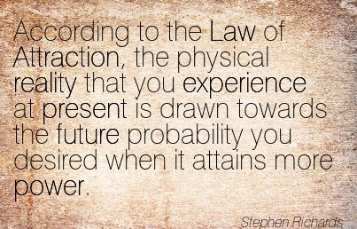 According To The Law Of Attraction.. - Stephen Richards