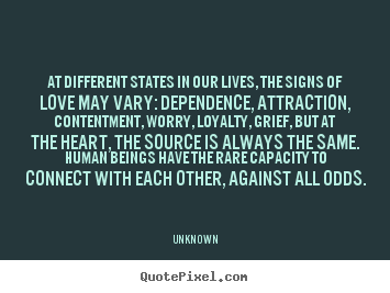 At Different States In Our Loves, The Signs Of Love May Vary, Dependence, Attraction..