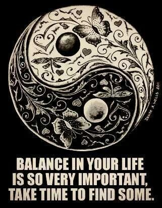 Balance In Your Life Is So Very Important, Take Time To Find Some.