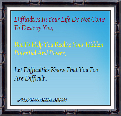Difficulties Quotes Life Difficulties in Your Life do