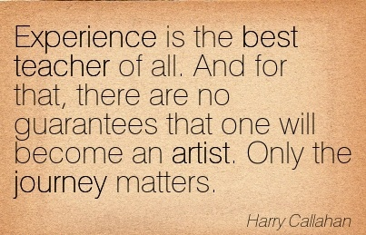 experience is the best teacher essay Experiences could be good, like helping a person in need, or it could be bad like losing money on a risky investment it is however a wise man who learns from the experiences of others, like his parents, teachers or those elder to him he also profits from books that are a virtual treasure house of.