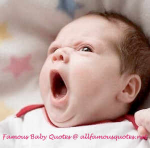 Famous Baby Quotes
