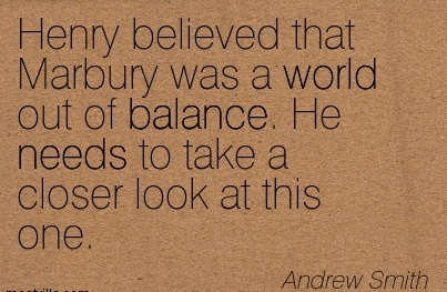 Henry Believed That Marbury Was A World Out Of Balance. He Needs To Taken A Closer Look At This One. - Andew Smith