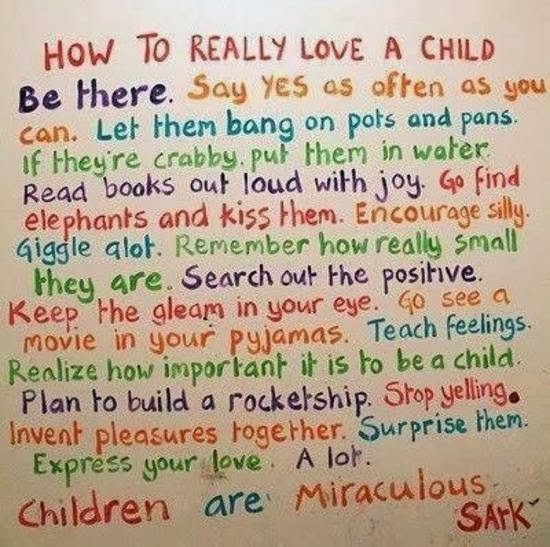 How To Really Love A Child Be There…