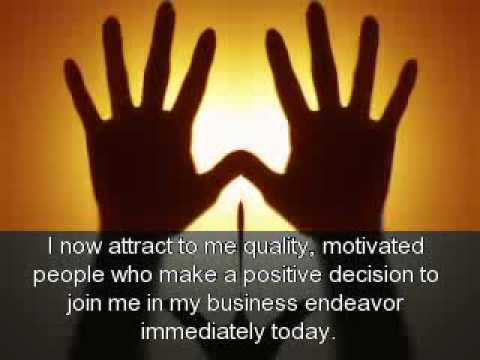 I Now Attract To Me Quality, Motivated People Who Make A Positive Decision To Join Me In My Business Endeavor Immediately Today.