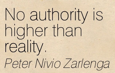No Authority Is Higher Than Reality. - Peter Nivio Zarlenga