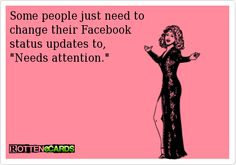 "Some People Just Need To Change Their Facebook Status Updates To, "" Needs Attention """