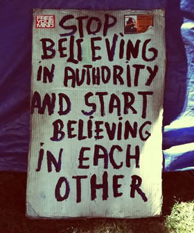 Stop Believing In Authority And Start Believing In Each Other.