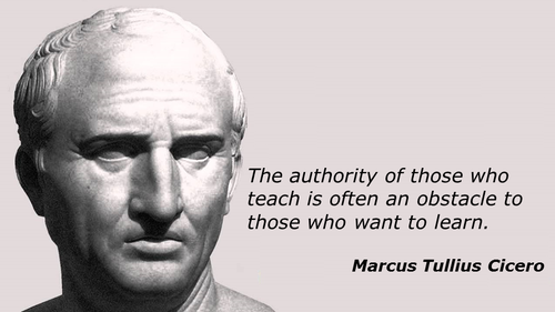 The Authority Of Those Who Teach Is Often An Obstacle To Those Who Want To Learn. - Marcus Tullius Cicero