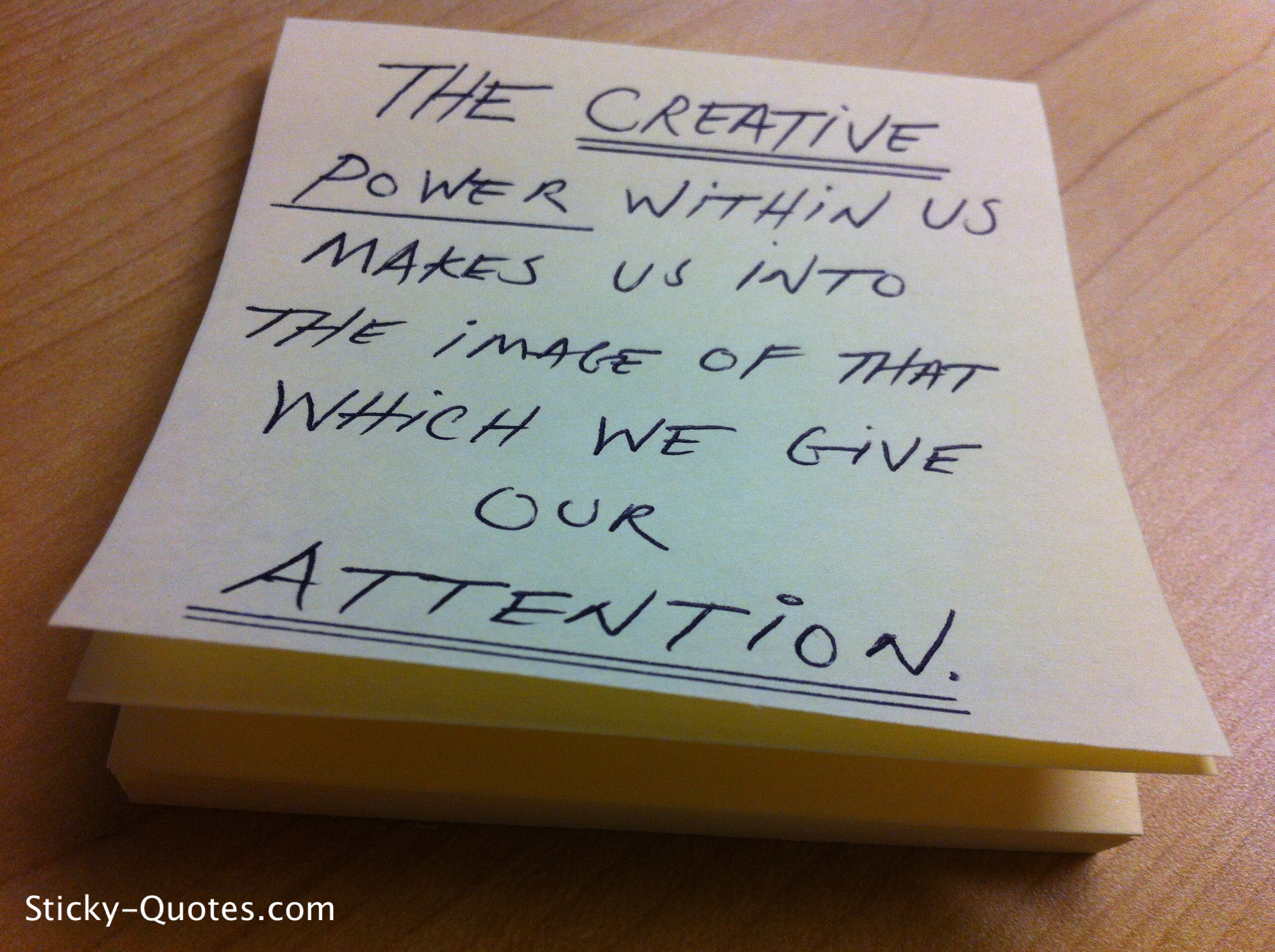 The Creative Power Within Us Makes Us Into The Image Of That Which We Give Our AttentionThe Creative Power Within Us Makes Us Into The Image Of That Which We Give Our Attention