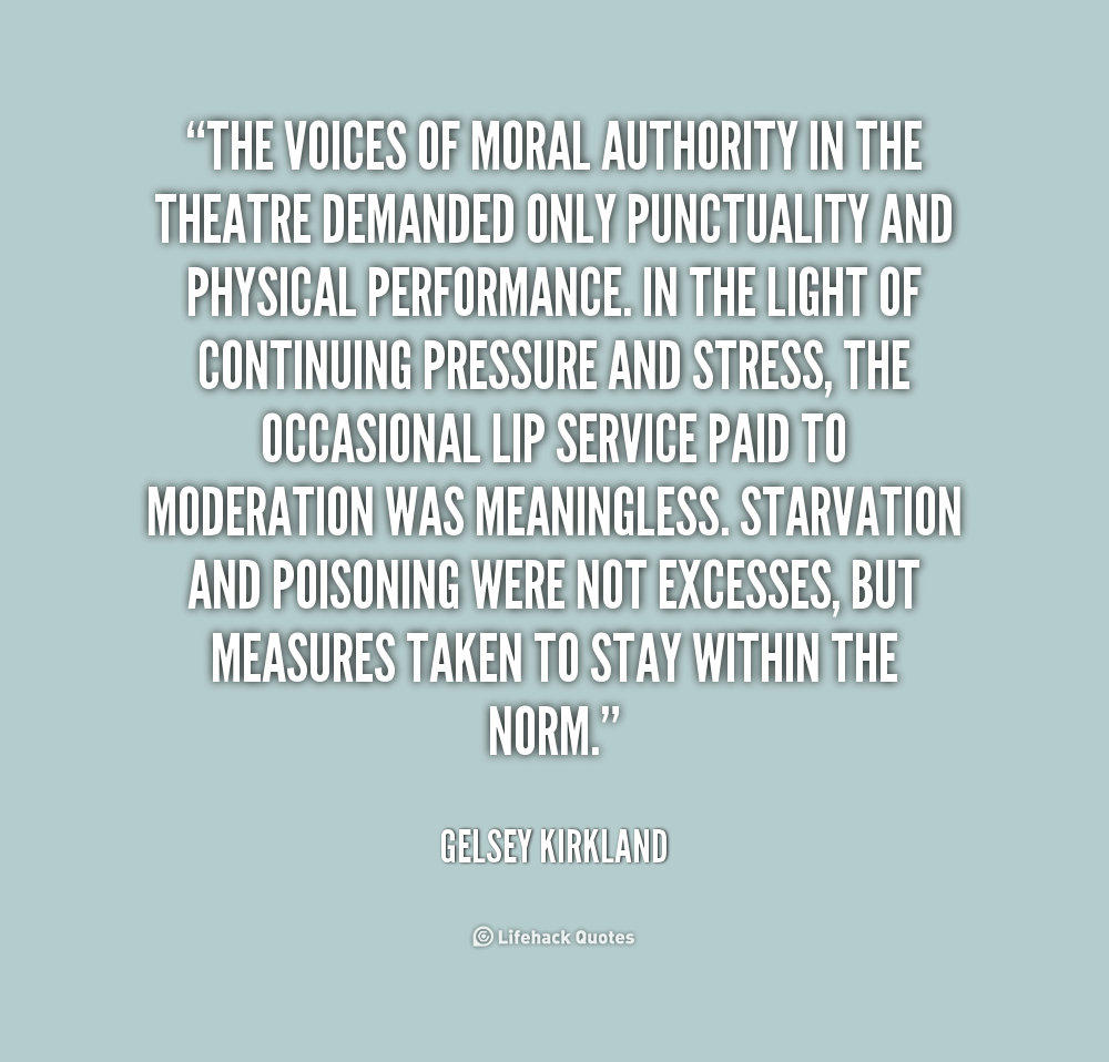 """"""" The Voices Of Moral Authority In The Theatre Demanded Only Punctuality And Physical Performance.. - Gelsey Kirkland"""