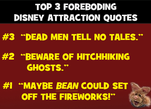 Top 3 Foreboding Disney Attraction Quotes.