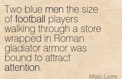two-blue-men-the-size-of-football-players-walking-through-a-store-wrapped-in-roman-gladiator-armor-was-bound-to-attract-attention-missy-lyons.jpg