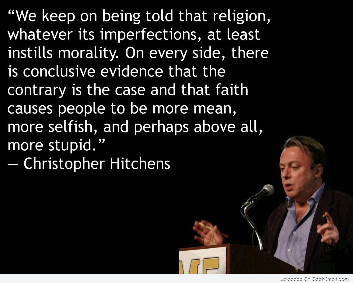 We Keep On Being Told That Religion, Whatever Its ...