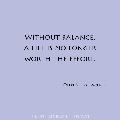 Without Balance A Life Is No Longer Worth The Effort. - Olen Steinhauer