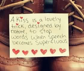 A Kiss Is A Lovely Trick, Designed By Nature, To Stop Words When Speech Becomes Superfluous.