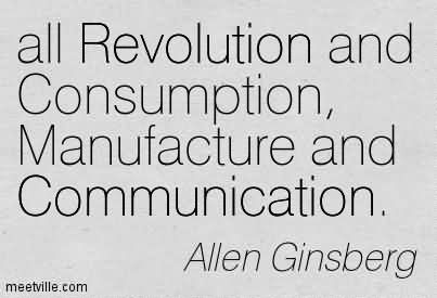 All Revolution And Consumption, Manufacture And Communication.