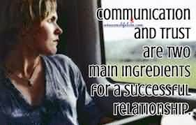 Communication And Trust Are Two Main Ingredients For A Successful Relationship.