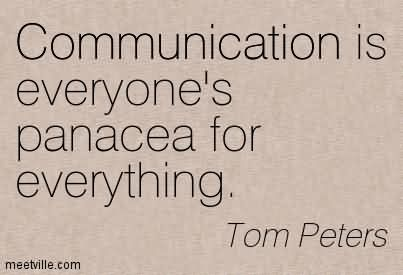 Communication Is Everyone's Panacea For Everything.