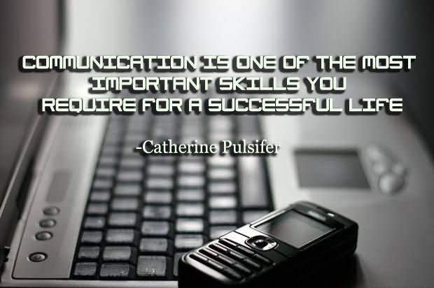 communication for life Communication skills are important to everyone - they are how we give and  receive  you can be sure that your actions help you to achieve your goals in  life.