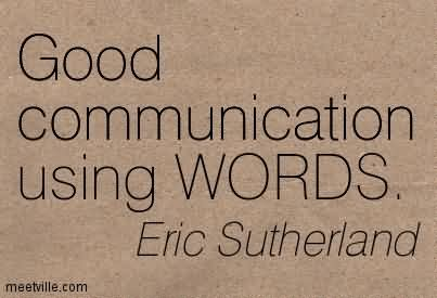 Good Communication Using WORDS.