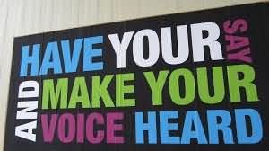 Have Your Say And Make Your Voice Heard.
