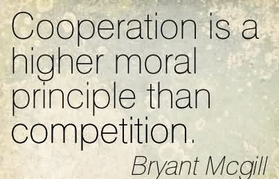 "competition and co operation Chapter 6 ""beyond the survival of the fittest: why cooperation, not competition,  is the key of life"" (nowak and highfield 2012b) acts of kindness occur when."