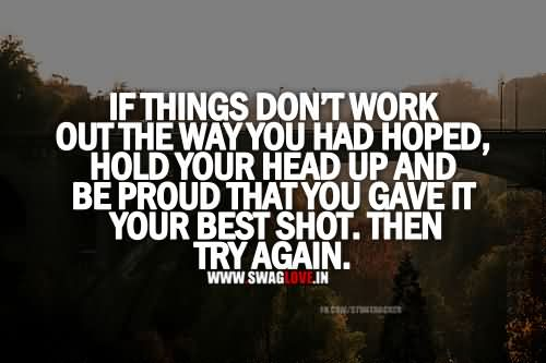 If Things Don't Work Out The Way You Had Hoped, Hold Your