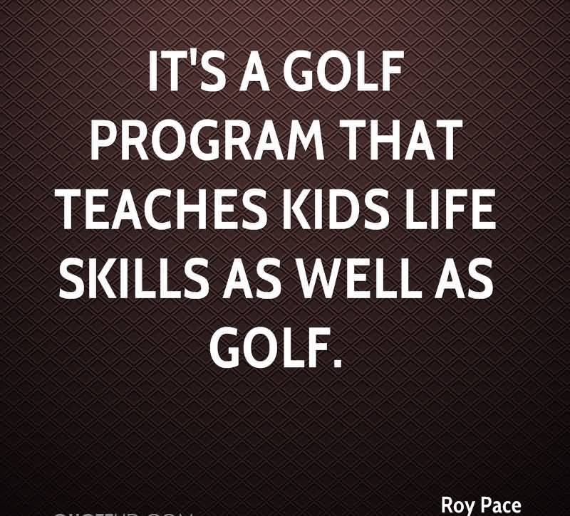 It's A Golf Program That Teaches Kids Life Skills As Well As Golf.