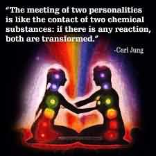 """""""The Meeting Of Two Personalities Is Like The Contact Of Two Chemical Substances; If There Is Any Reaction, Both Are Transformed."""""""