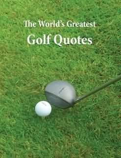 The World's Greatest Golf Quotes