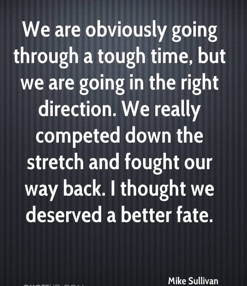 ... Our Way Back. I Thought We Deserved A Better Fate. - Mike Sullivan