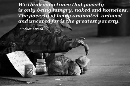 Charity Quote By Mother teresa~ Being Unwanted, Unloved uncared for