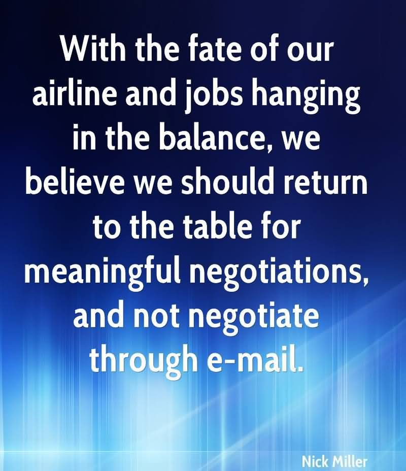 With The Fate Of Our Airline And Jobs Hanging In The Balance.. - Nick Miller