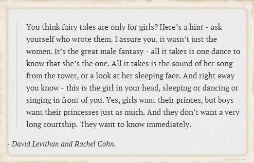 You Think Fairy Tales Are Only For Girls.. - David Levithan