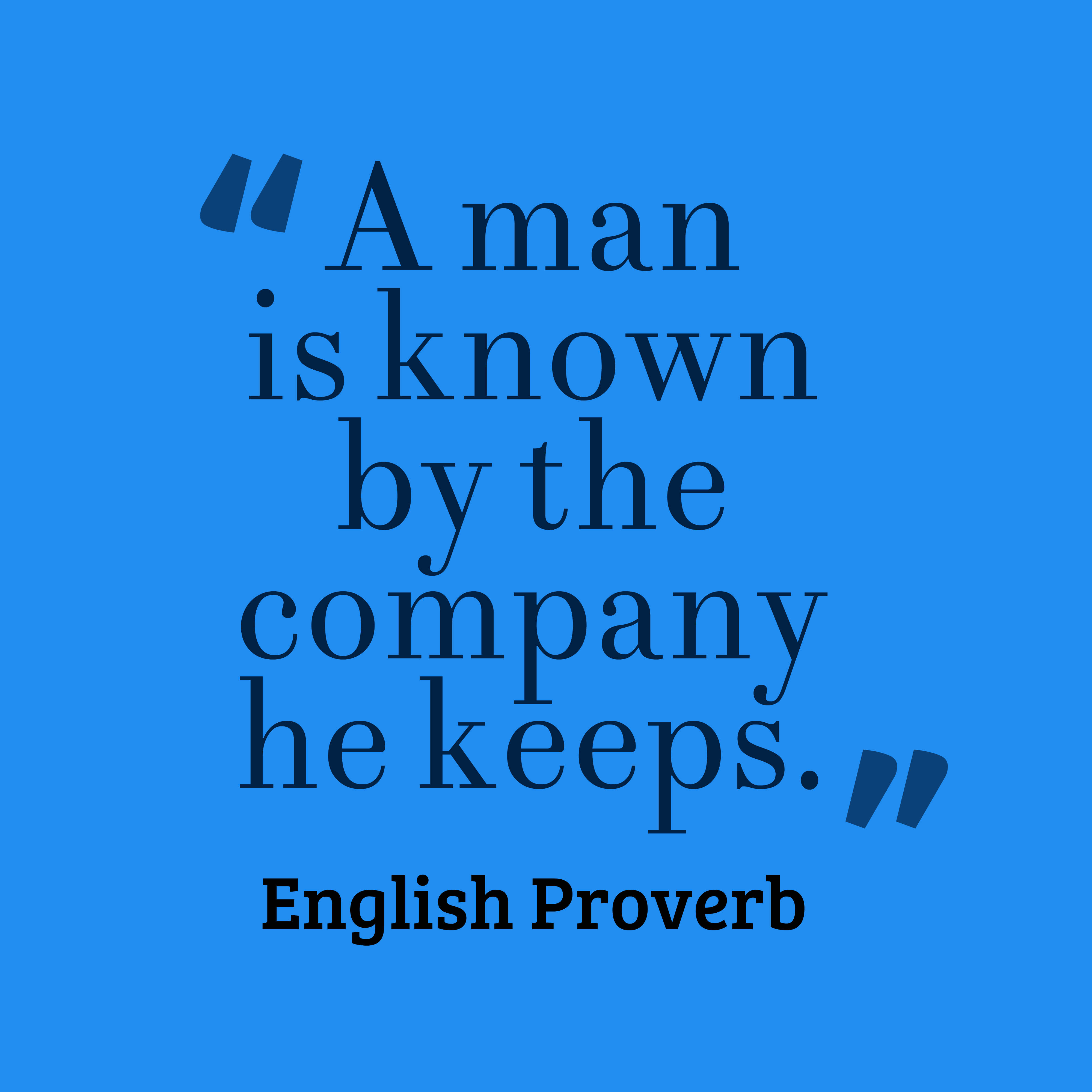 a man is known by the company he keeps essay