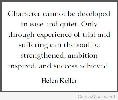 Character is Developed only through Suffering