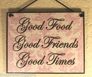 Good Food Good Friends Good Times. – Company Quotes