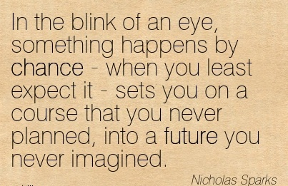 In The Blink Of An Eye, Something Happens By Chance – When ...