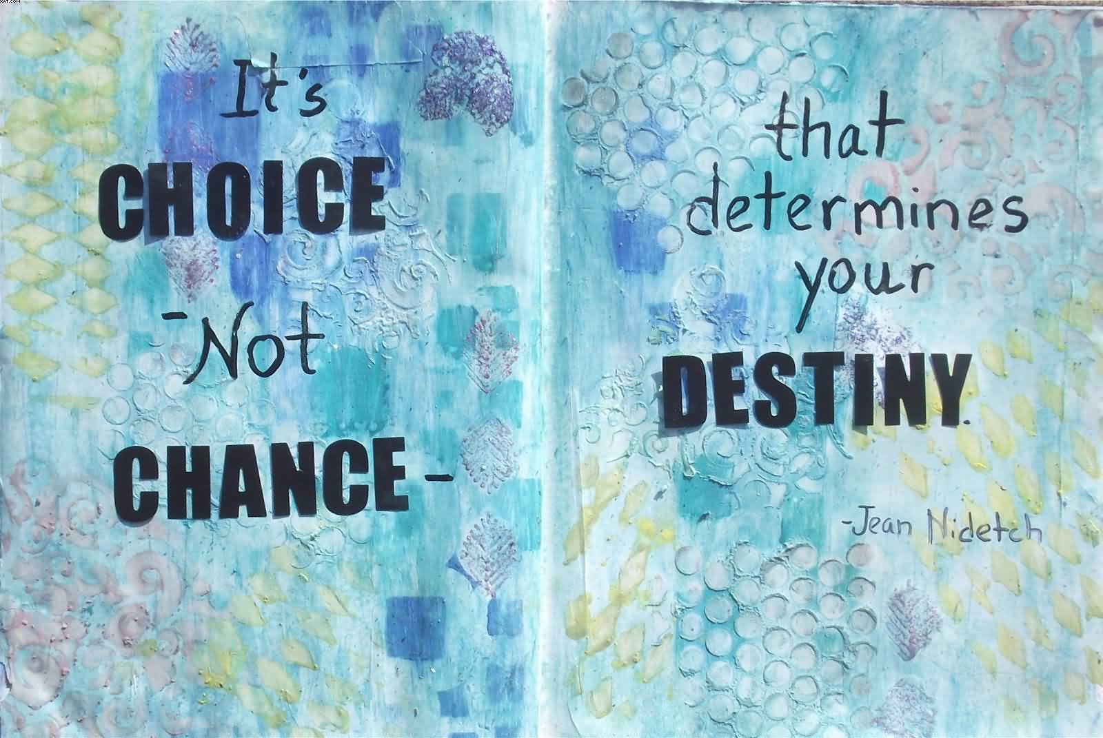 It's Choice Not Chance
