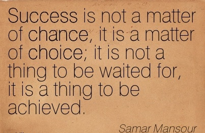 success comes by choice not by chance essay